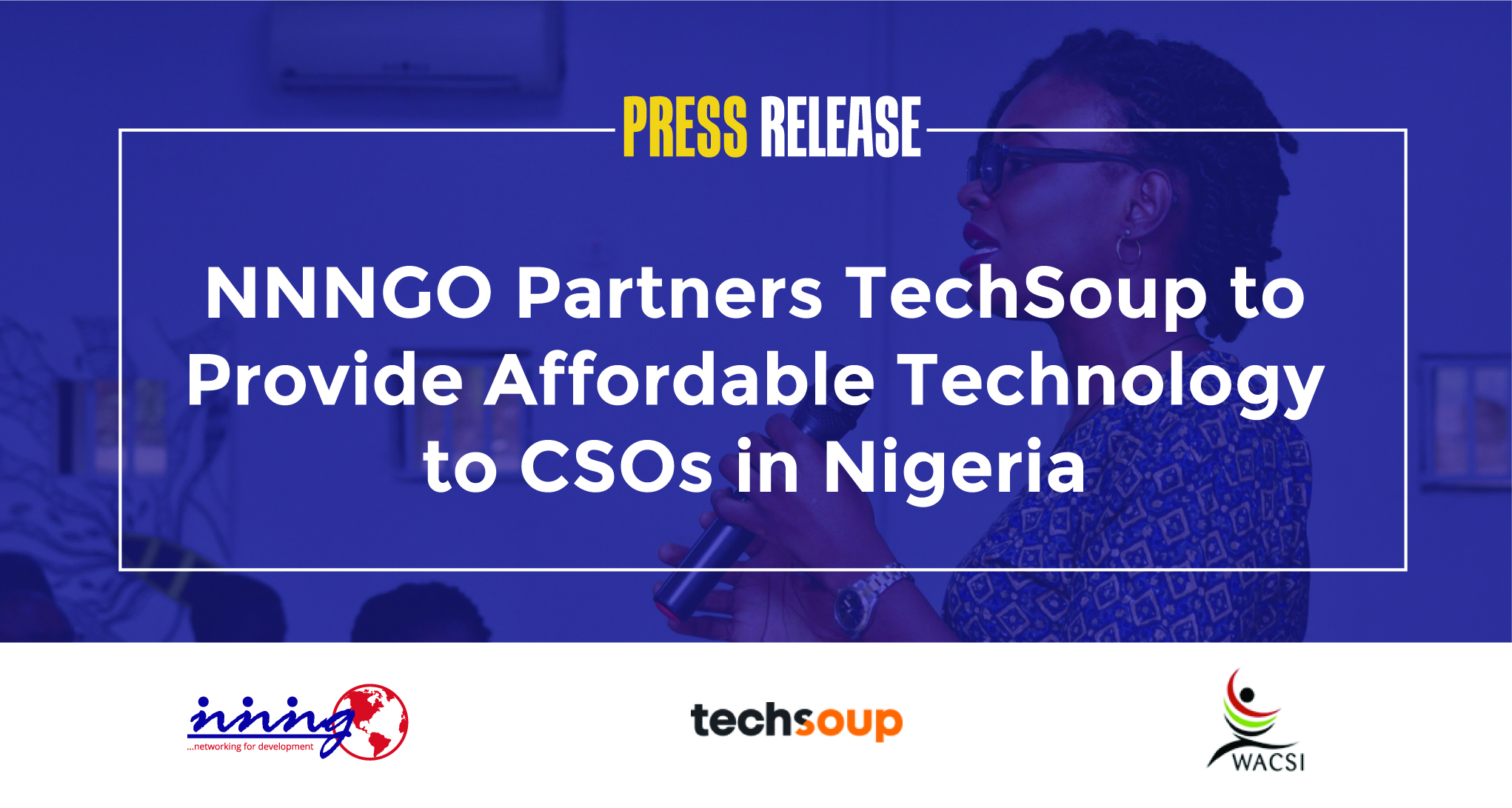 Press Release – NNNGO Partners TechSoup West Africa to Provide Affordable Technology to CSOs in Nigeria